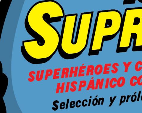 LOS SUPREMOS. SUPERHÉROES Y CÓMICS EN EL RELATO HISPÁNICO CONTEMPORÁNEO (2013)